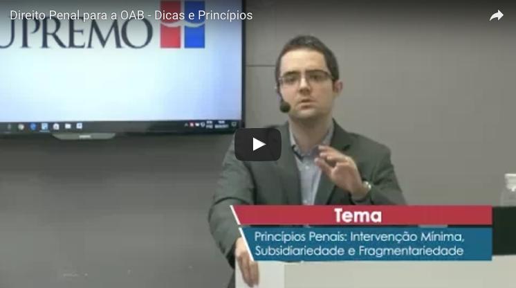[Vídeo] Direito Penal para a OAB – Dicas e Princípios
