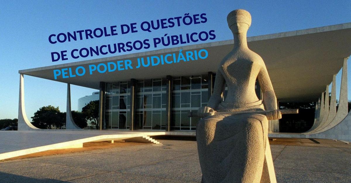 Controle de questões de concursos públicos pelo Poder Judiciário