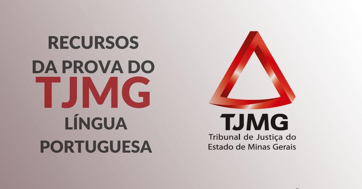 Recursos na prova do TJMG: língua portuguesa