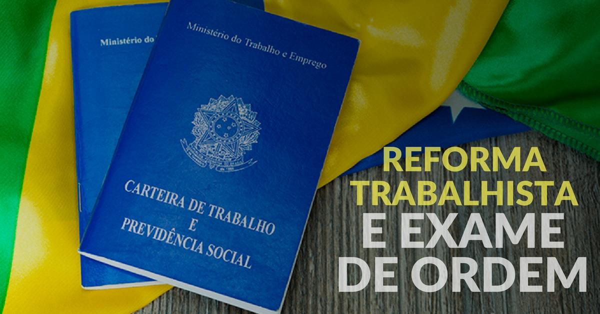 Reforma Trabalhista e Exame de Ordem