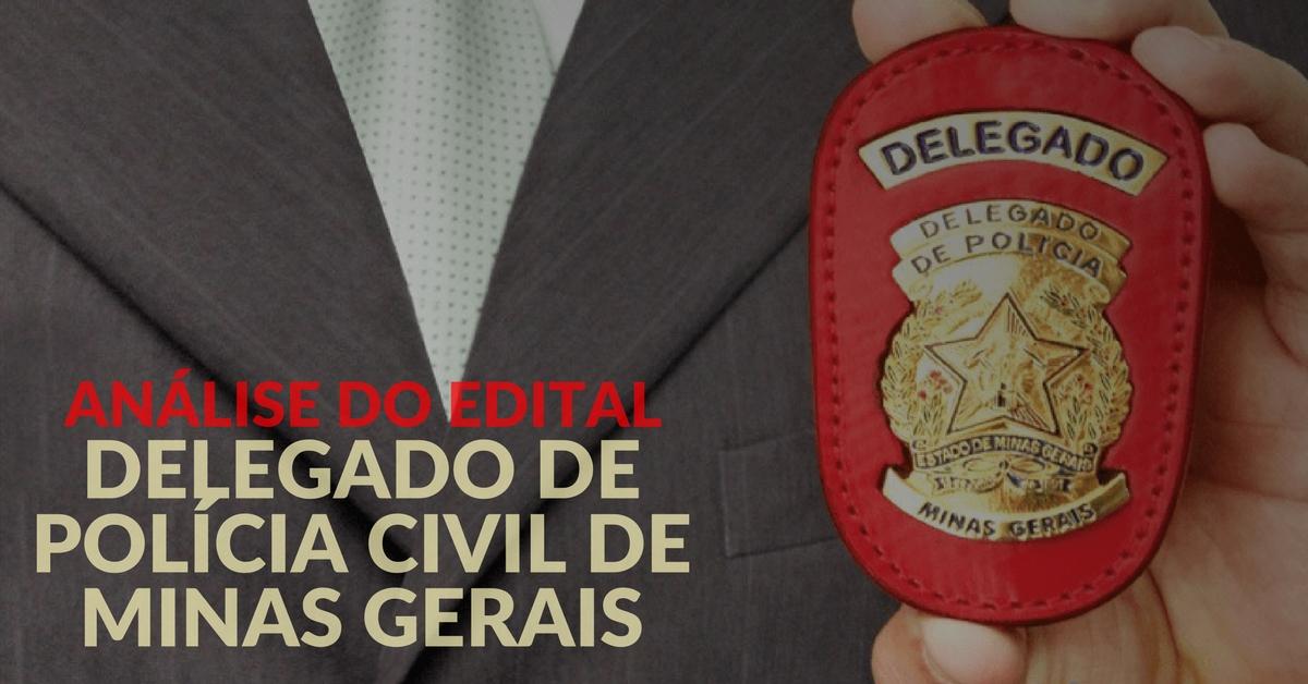 Análise do Edital – Delegado de Polícia Civil de Minas Gerais
