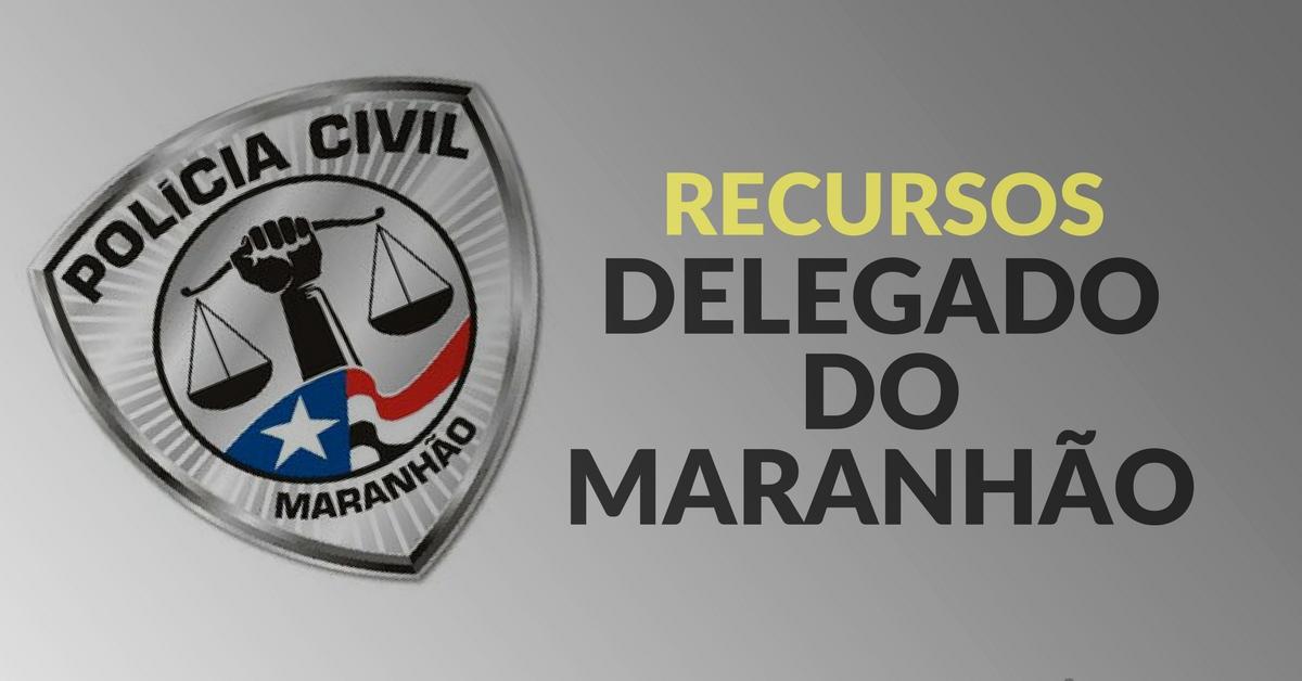 Recursos. Delegado do Maranhão