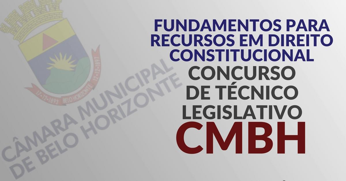 Fundamentos para recursos em Direito Constitucional – Concurso de Técnico Legislativo da CMBH