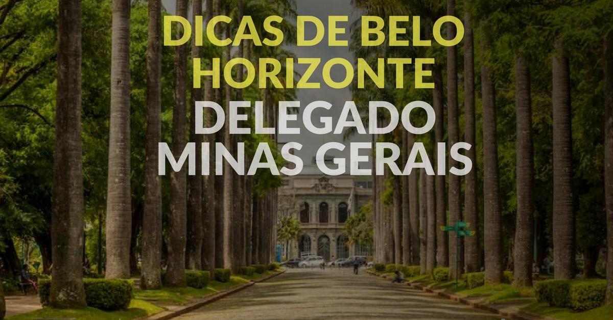 Dicas de Belo Horizonte. Delegado Minas Gerais