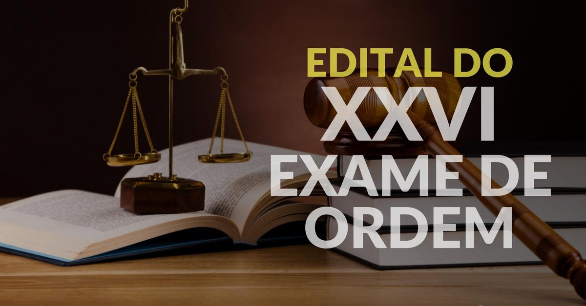 Edital do XXVI Exame de Ordem