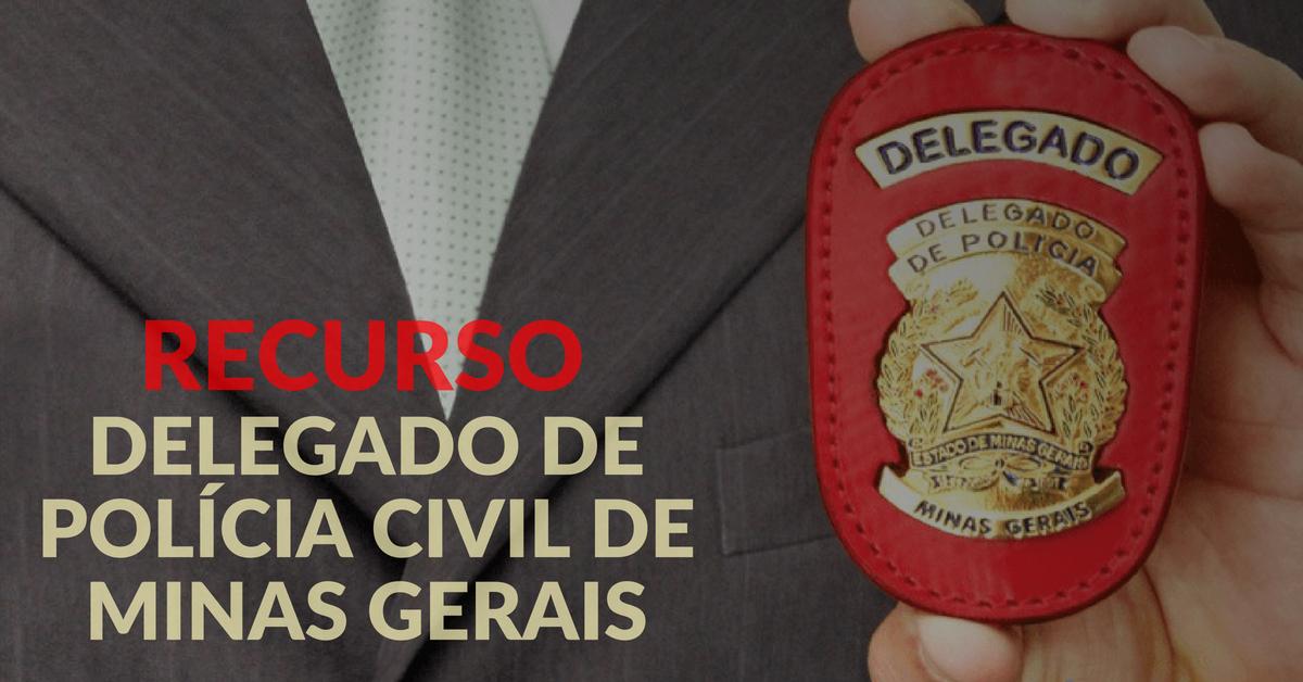Recursos. Delegado de Polícia Civil de Minas Gerais