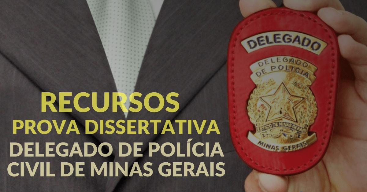 Recursos. Prova Dissertativa. Delegado Minas Gerais