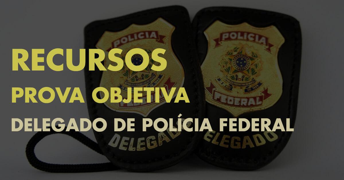 Recursos. Delegado de Polícia Federal.