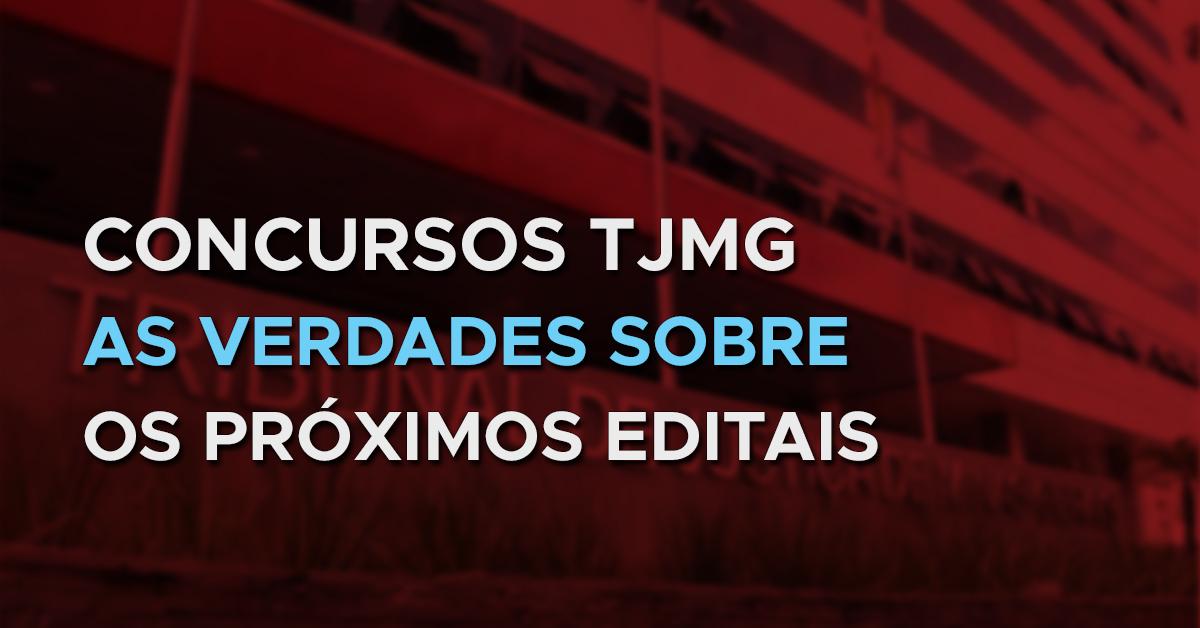 Concursos do TJMG – As verdades sobre os próximos editais