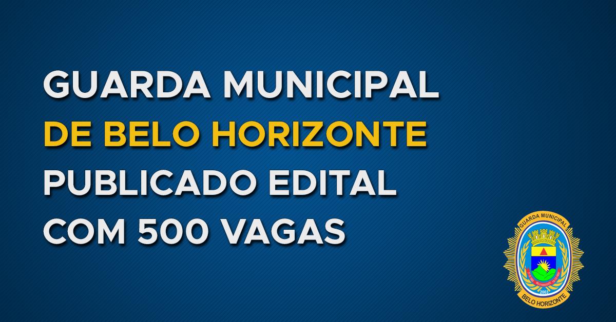 Guarda Municipal de Belo Horizonte: Publicado Edital para 500 vagas!