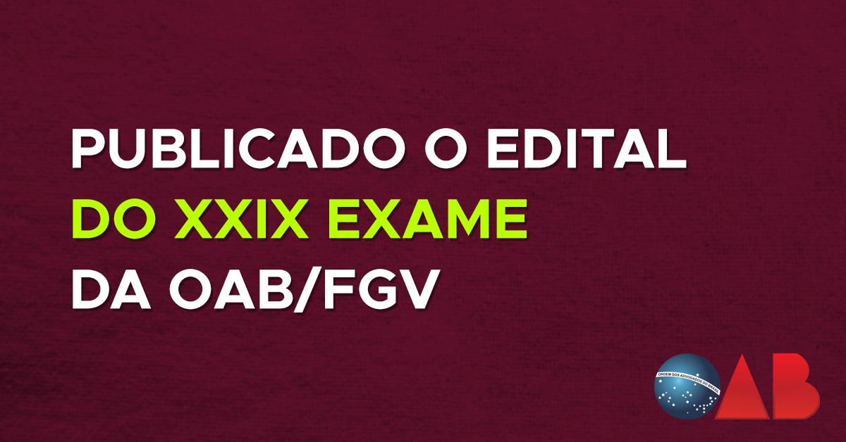 Publicado o Edital do XXIX Exame da OAB/FGV