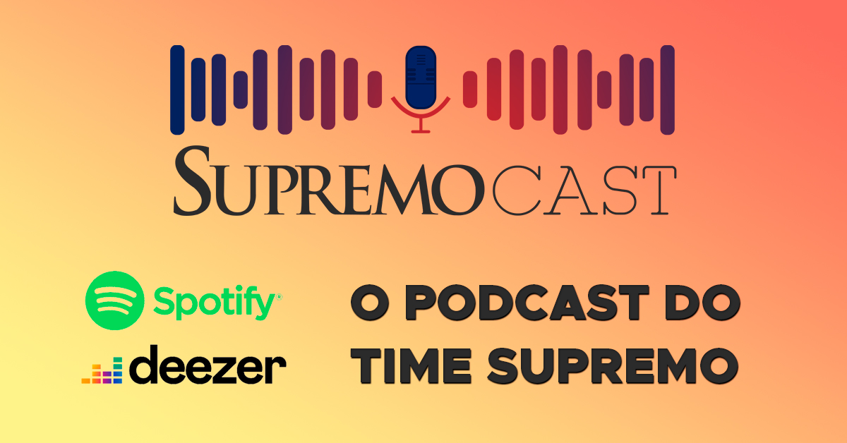 SupremoCast: O podcast do Time Supremo