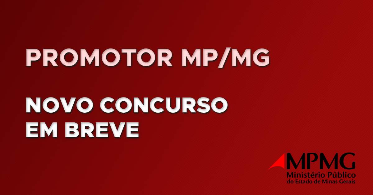 Promotor do MP/MG: Novo concurso em breve