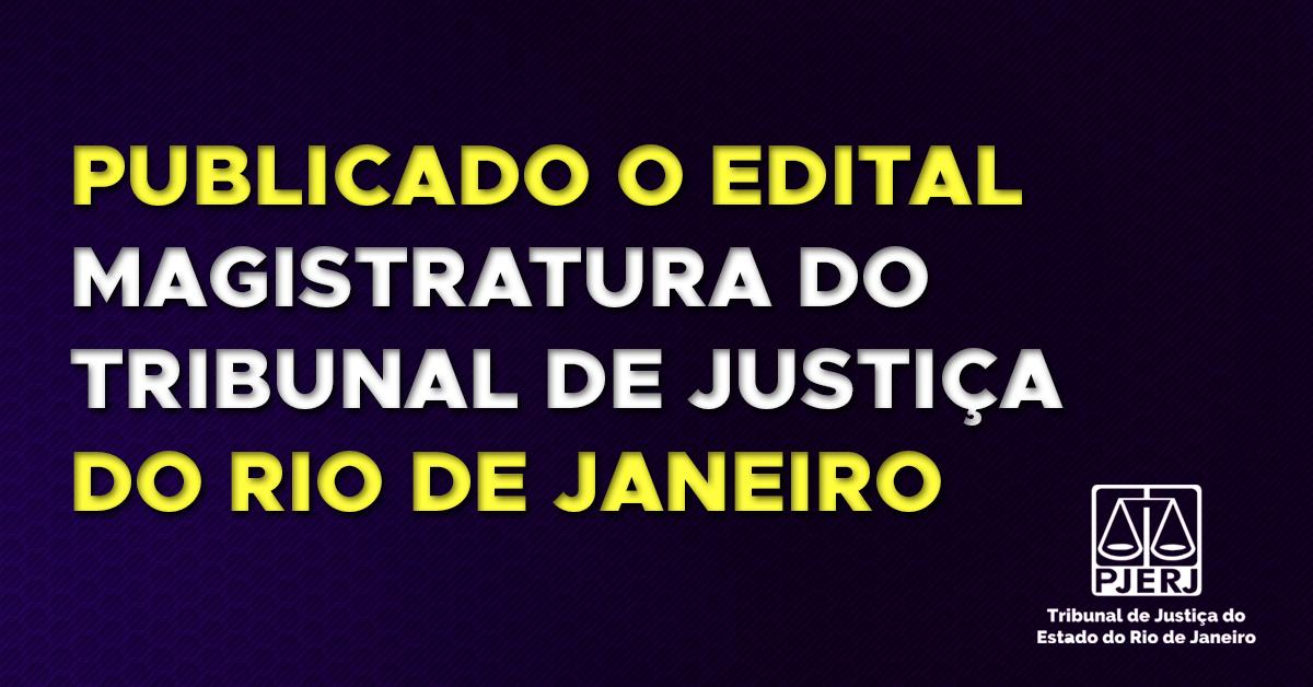 TJRJ – 50 vagas para Juiz Substituto – Edital Publicado