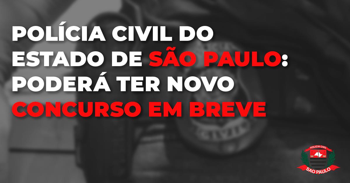 Polícia Civil do estado de São Paulo poderá ter novo concurso em breve