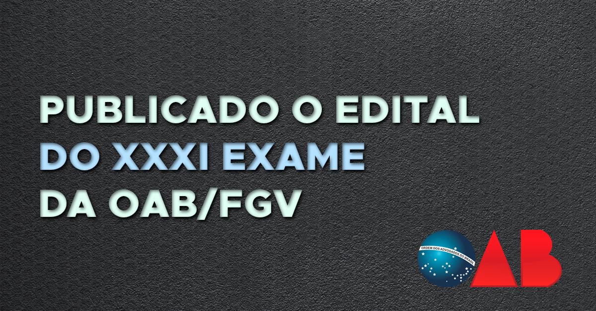 Publicado o Edital do XXXI Exame da OAB/FGV