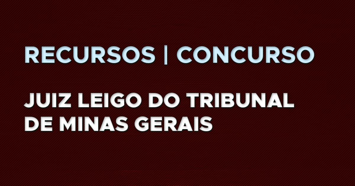 Recursos: Juiz Leigo do Tribunal de Justiça de Minas Gerais