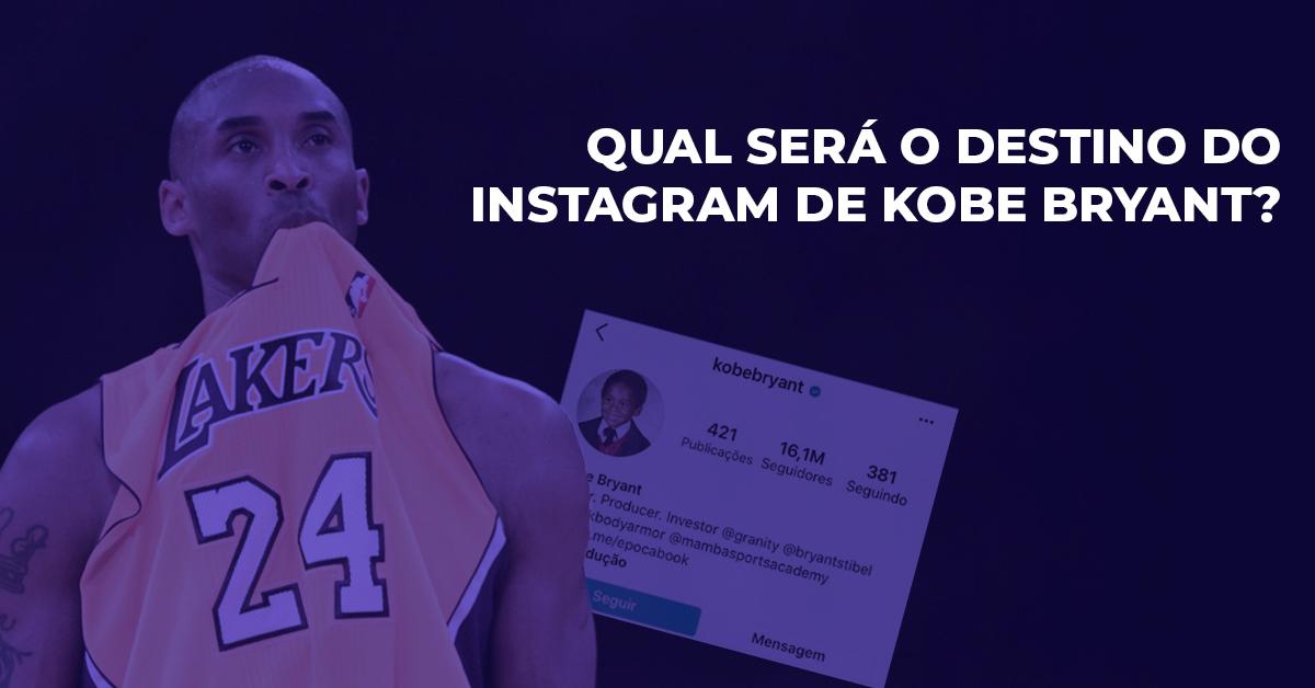 Qual será o destino do Instagram de Kobe Bryant?