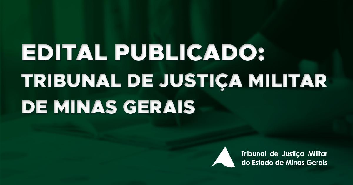 Edital Publicado: Tribunal de Justiça Militar de Minas Gerais