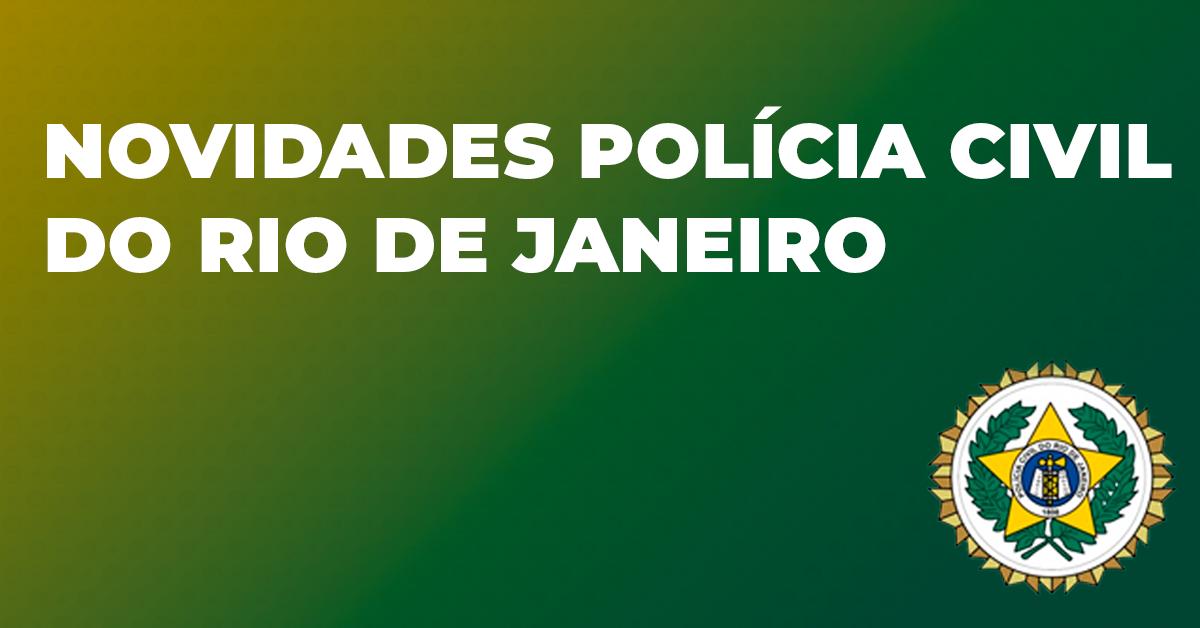Delegado de Polícia Civil do RJ: Novidades sobre o próximo concurso