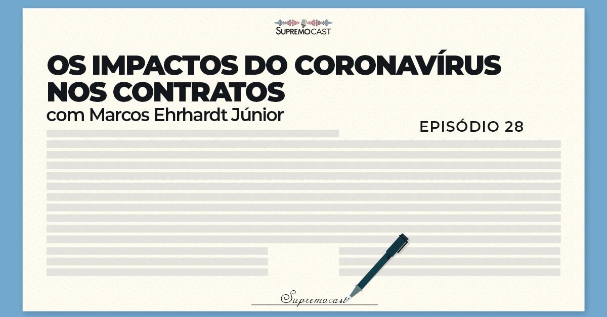 SupremoCast – Os impactos do coronavírus nos contratos