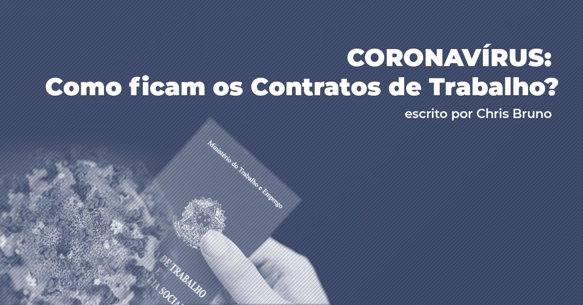 Coronavírus: como ficam os contratos de trabalho?