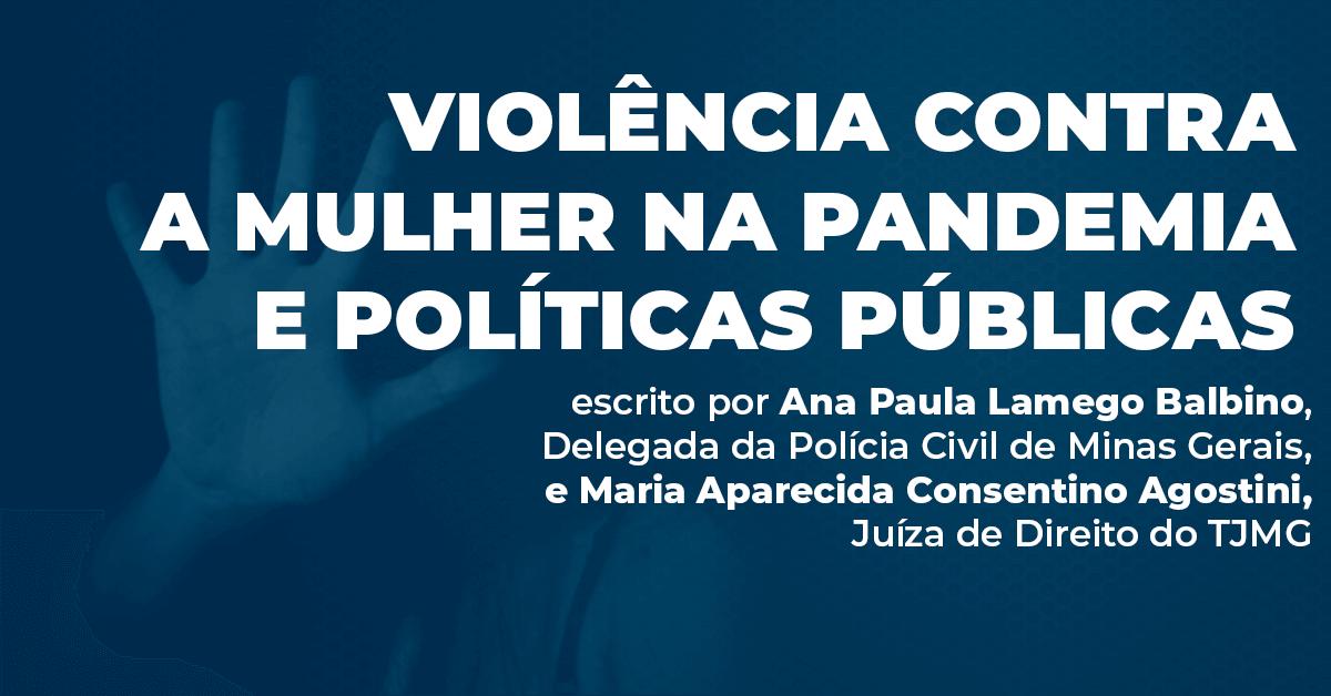 Violência contra a Mulher na Pandemia e Políticas Públicas