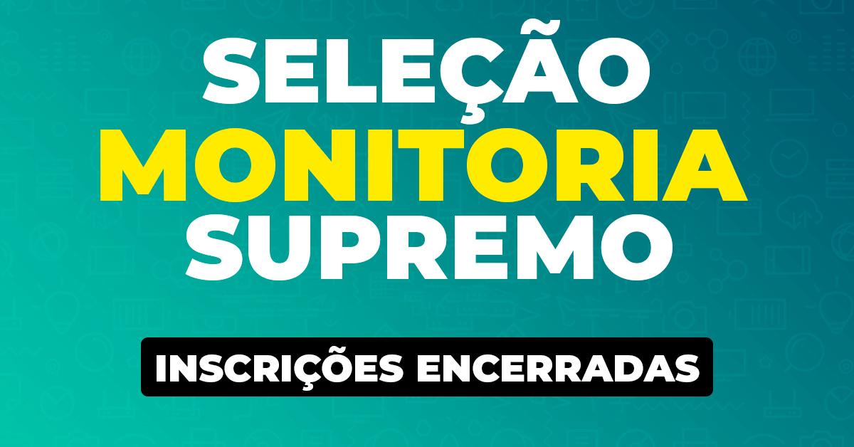 Seleção Monitoria Supremo – Inscrições encerradas