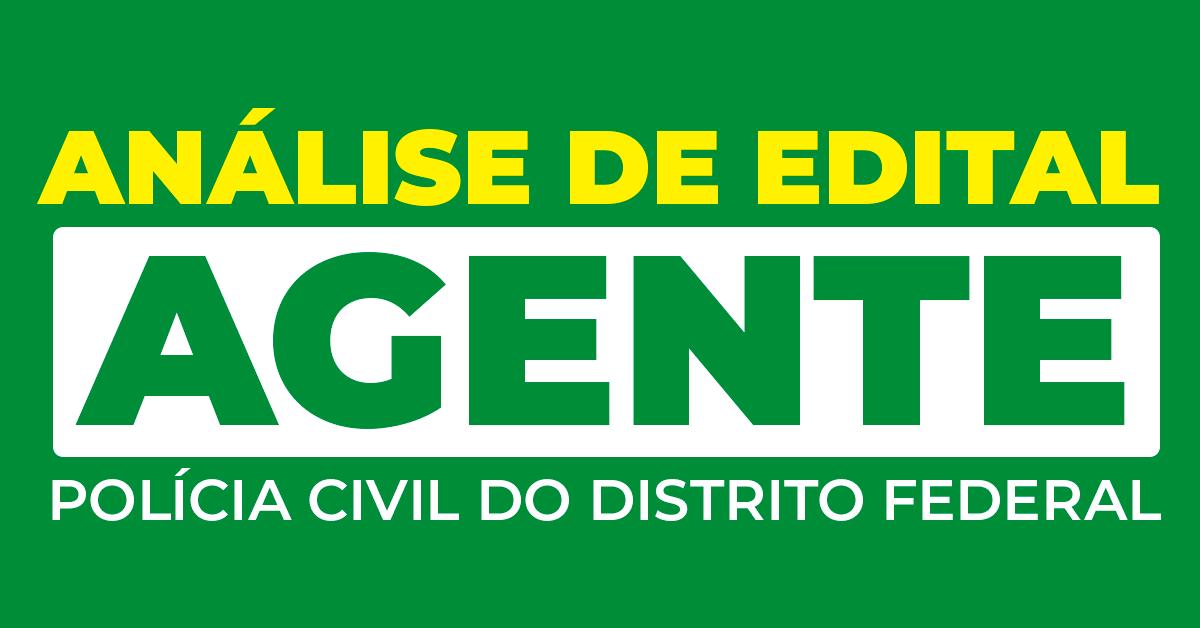 Análise de Edital – Agente da Polícia Civil do Distrito Federal