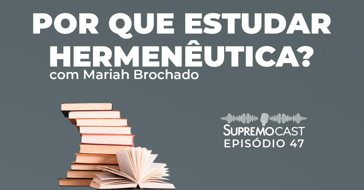 SupremoCast – Por que estudar hermenêutica?