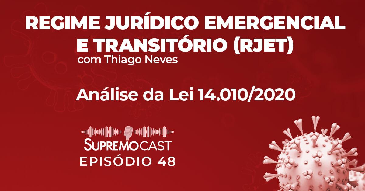 SupremoCast – Regime Jurídico Emergencial e Transitório (RJET)