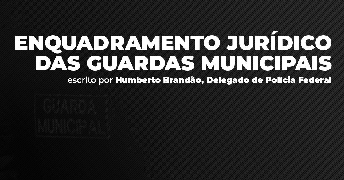 Enquadramento jurídico das Guardas Municipais