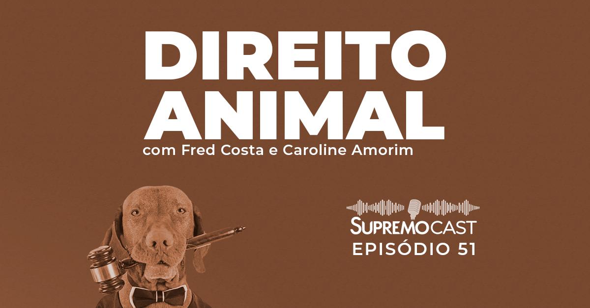 SupremoCast – Direito Animal