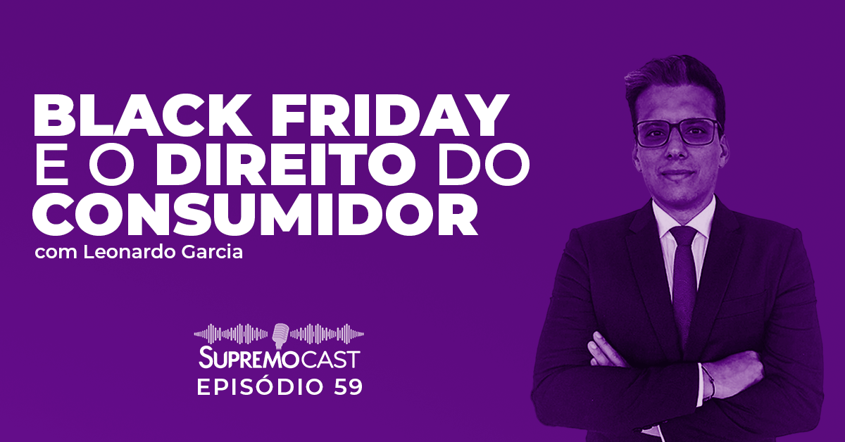 SupremoCast – Black Friday e o Direito do Consumidor