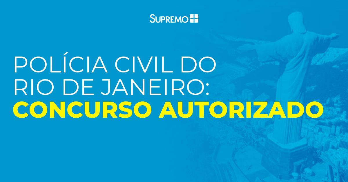 Polícia Civil do Rio de Janeiro: concurso autorizado