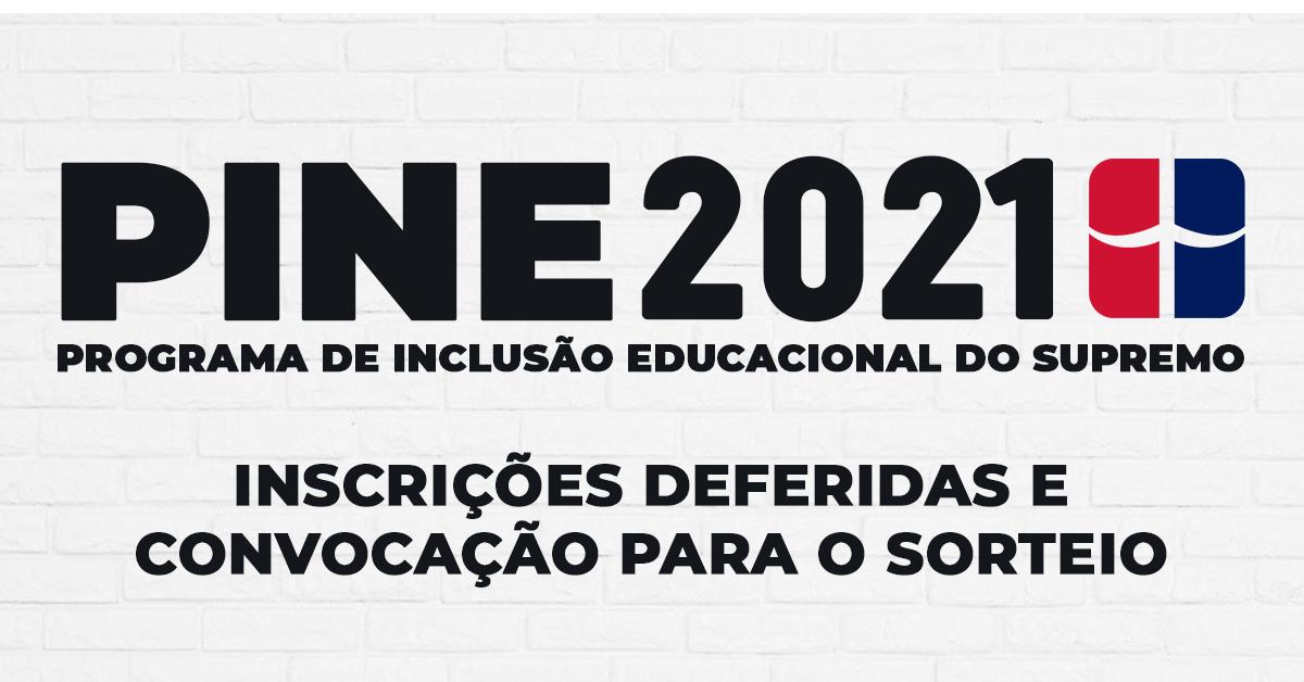 PINE 2021 – Inscrições deferidas e convocação para o sorteio