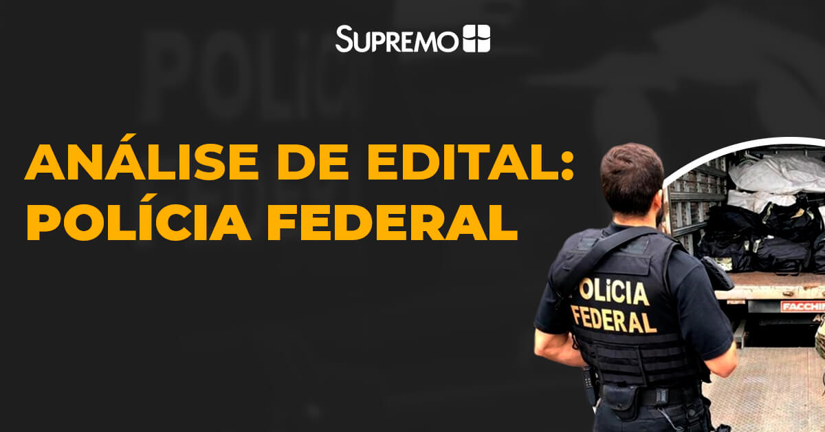 Análise de Edital: Polícia Federal