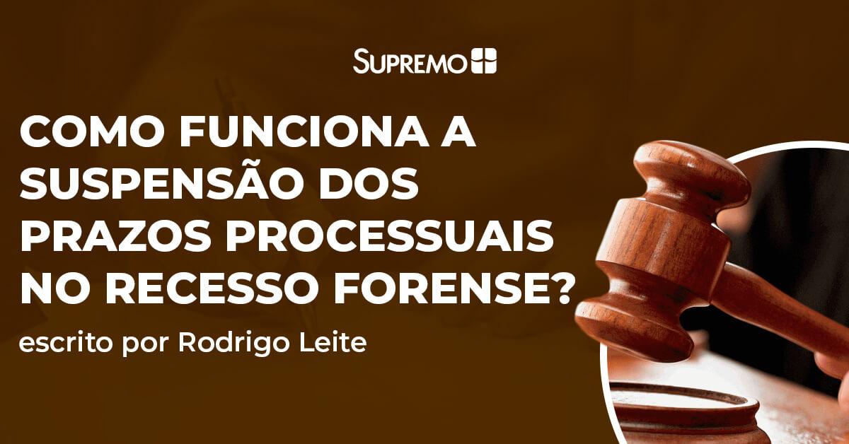 Como funciona a suspensão dos prazos processuais no recesso forense?