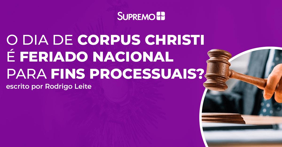 O dia de Corpus Christi é feriado nacional para fins processuais?