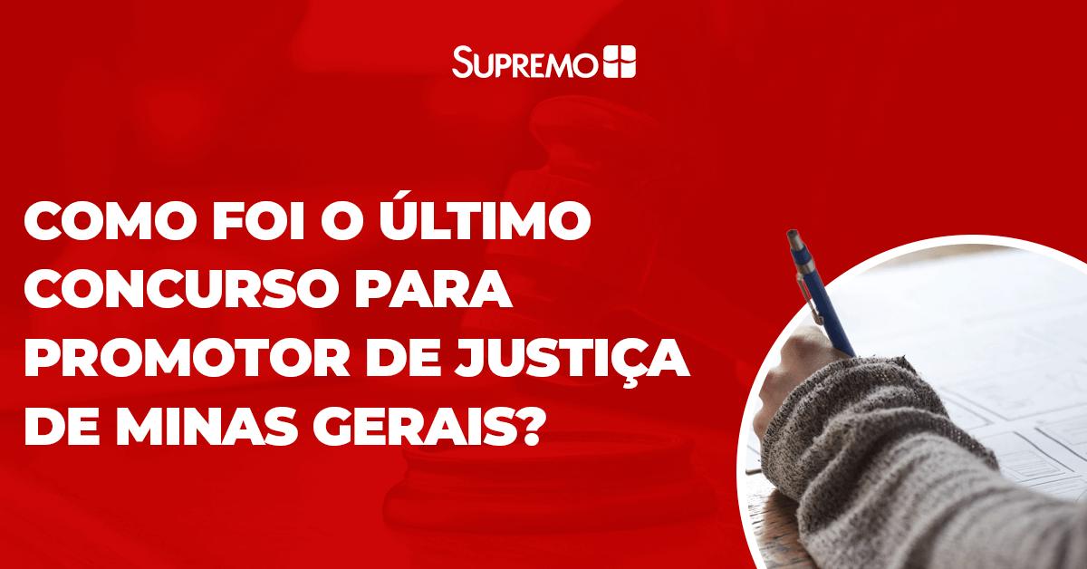 Como foi o último concurso para Promotor de Justiça de Minas Gerais?