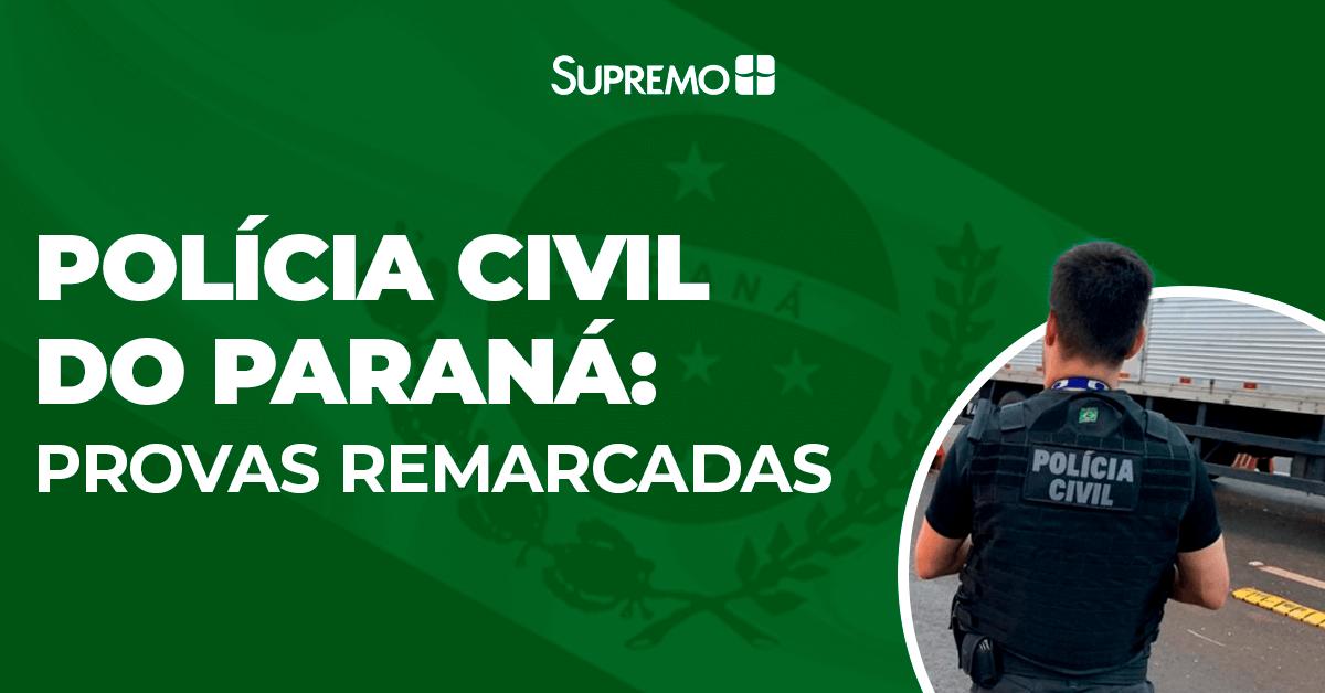 Polícia Civil do Paraná: provas remarcadas