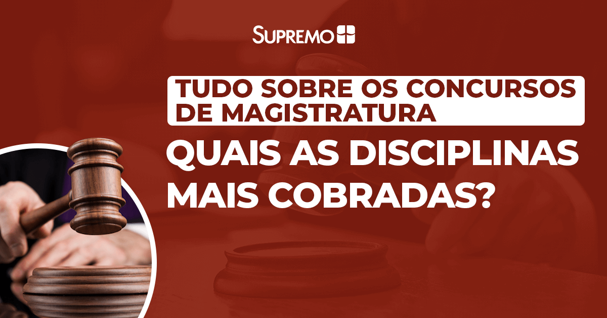 Magistratura: quais as disciplinas mais cobradas?