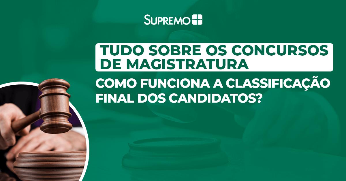 Magistratura: como funciona a classificação final dos candidatos?