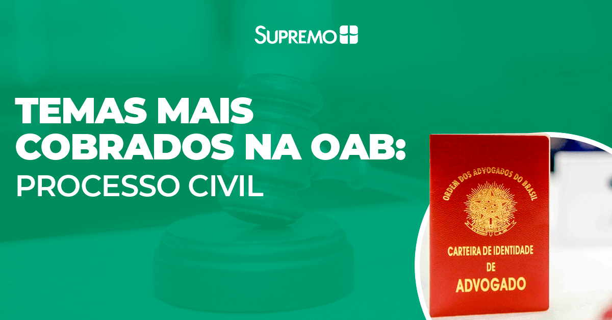 Temas mais cobrados na OAB: Processo Civil