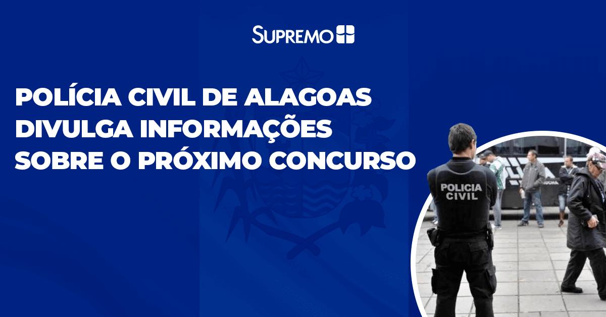 Polícia Civil de Alagoas divulga informações sobre o próximo concurso