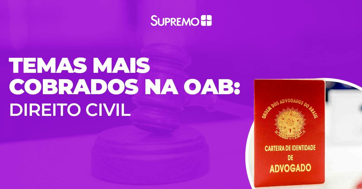 Temas mais cobrados na OAB: Direito Civil