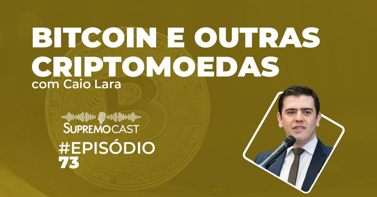 SupremoCast – Bitcoin e outras criptomoedas