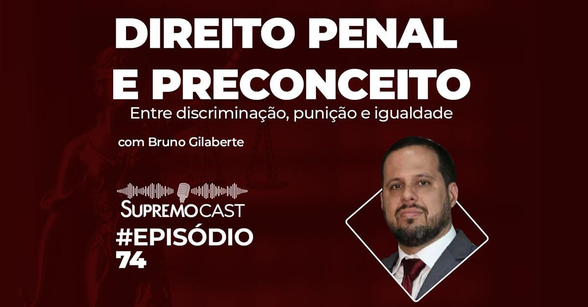 SupremoCast – Direito Penal e preconceito