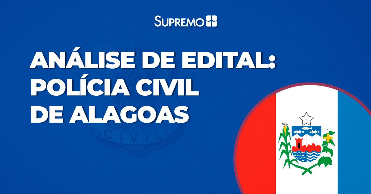 Análise de Edital: Polícia Civil de Alagoas