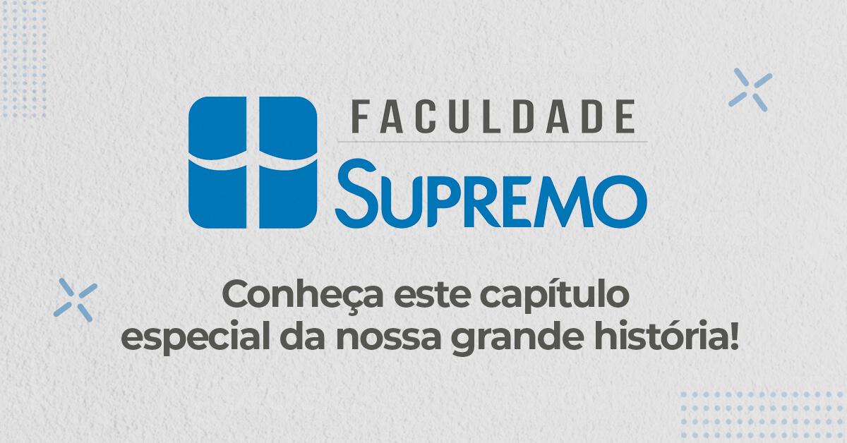 Faculdade Supremo – conheça este capítulo especial da nossa grande história!